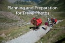 Planning and Preparation for Travel Photos