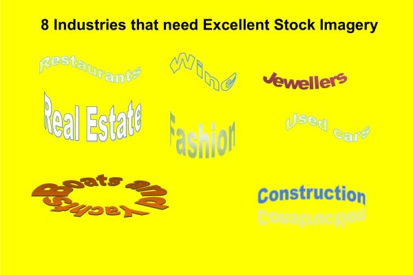 Eight Industries that need Excellent Stock Imagery