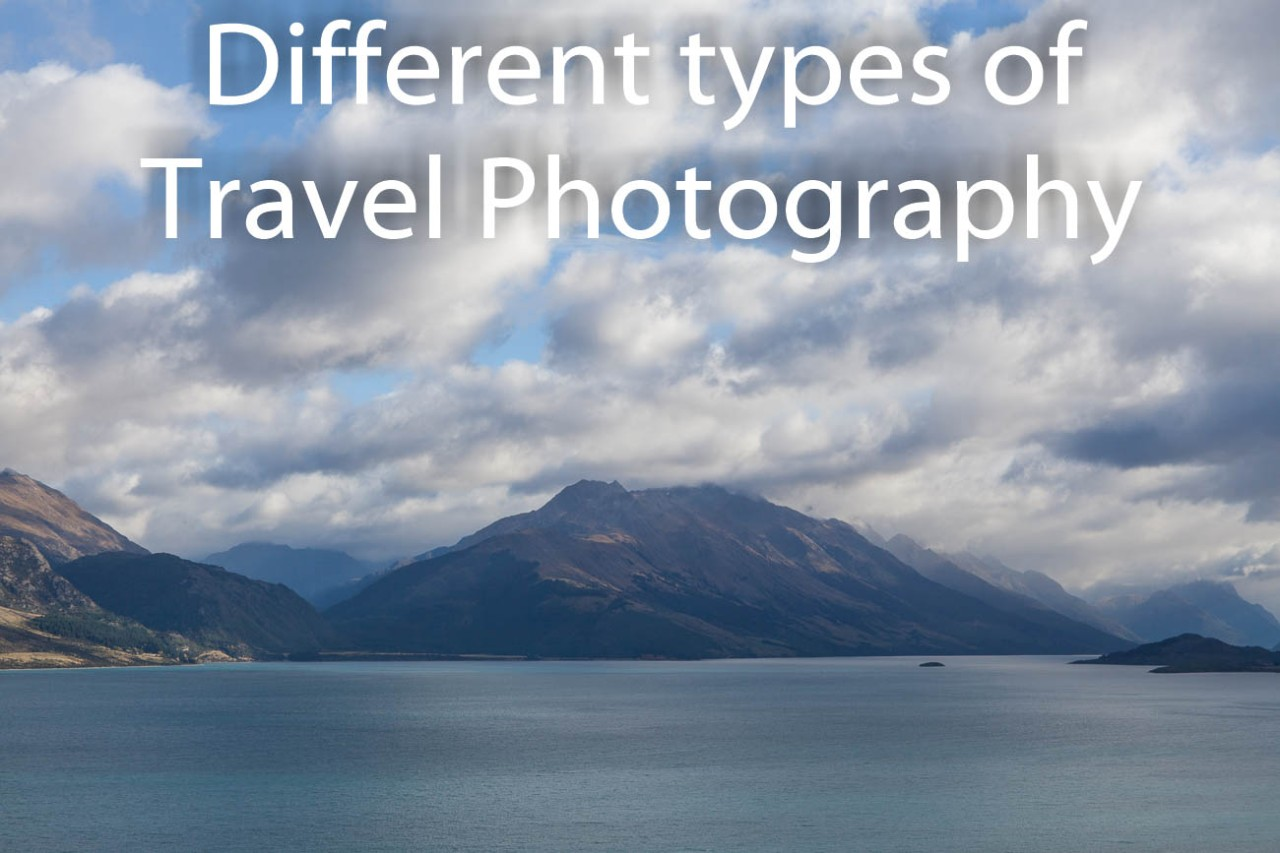 Different types of Travel Photography