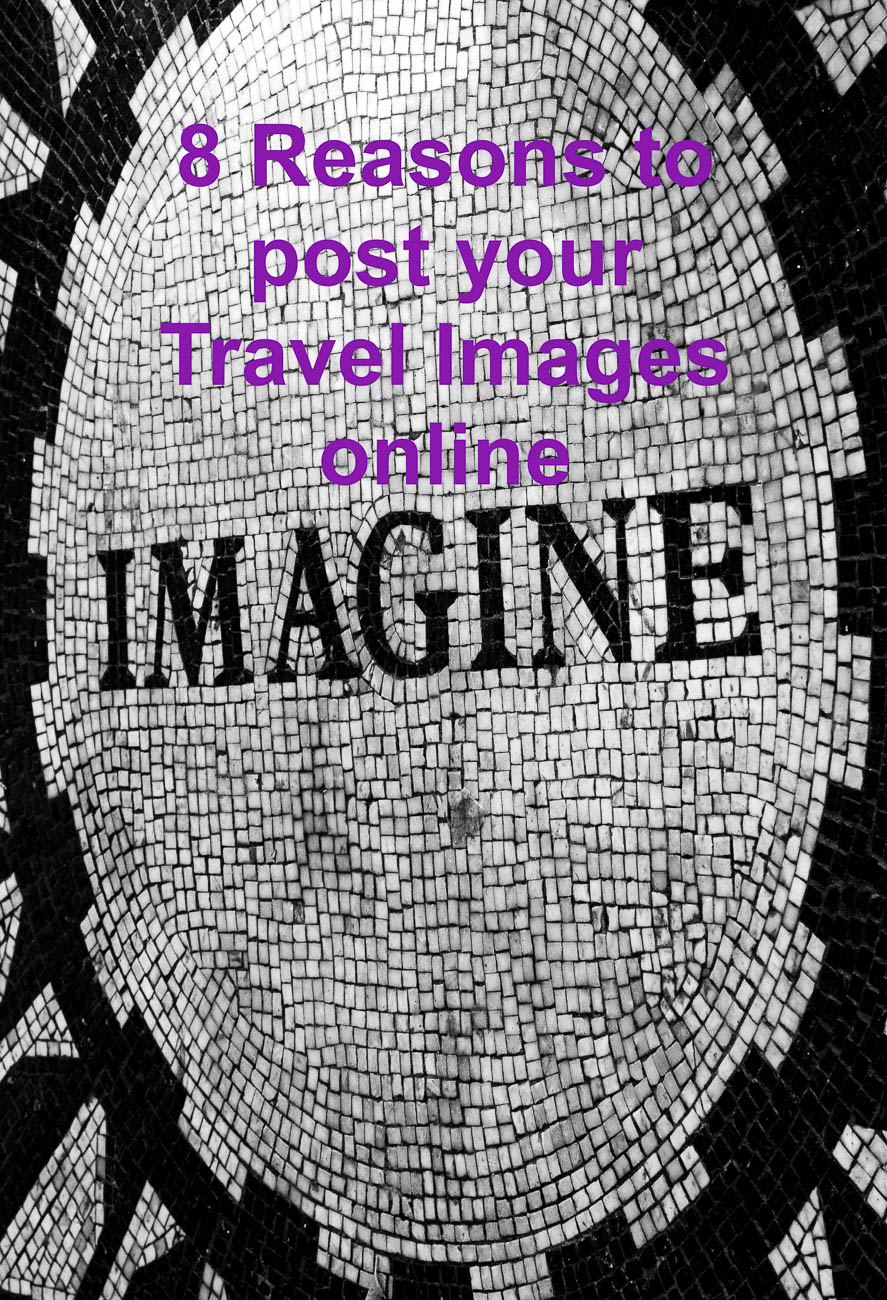 """8 reasons to post your Travel Images online"" is locked 8 reasons to post your Travel Images online"