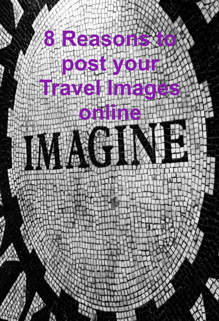 """""""8 reasons to post your Travel Images online"""" is locked 8 reasons to post your Travel Images online"""