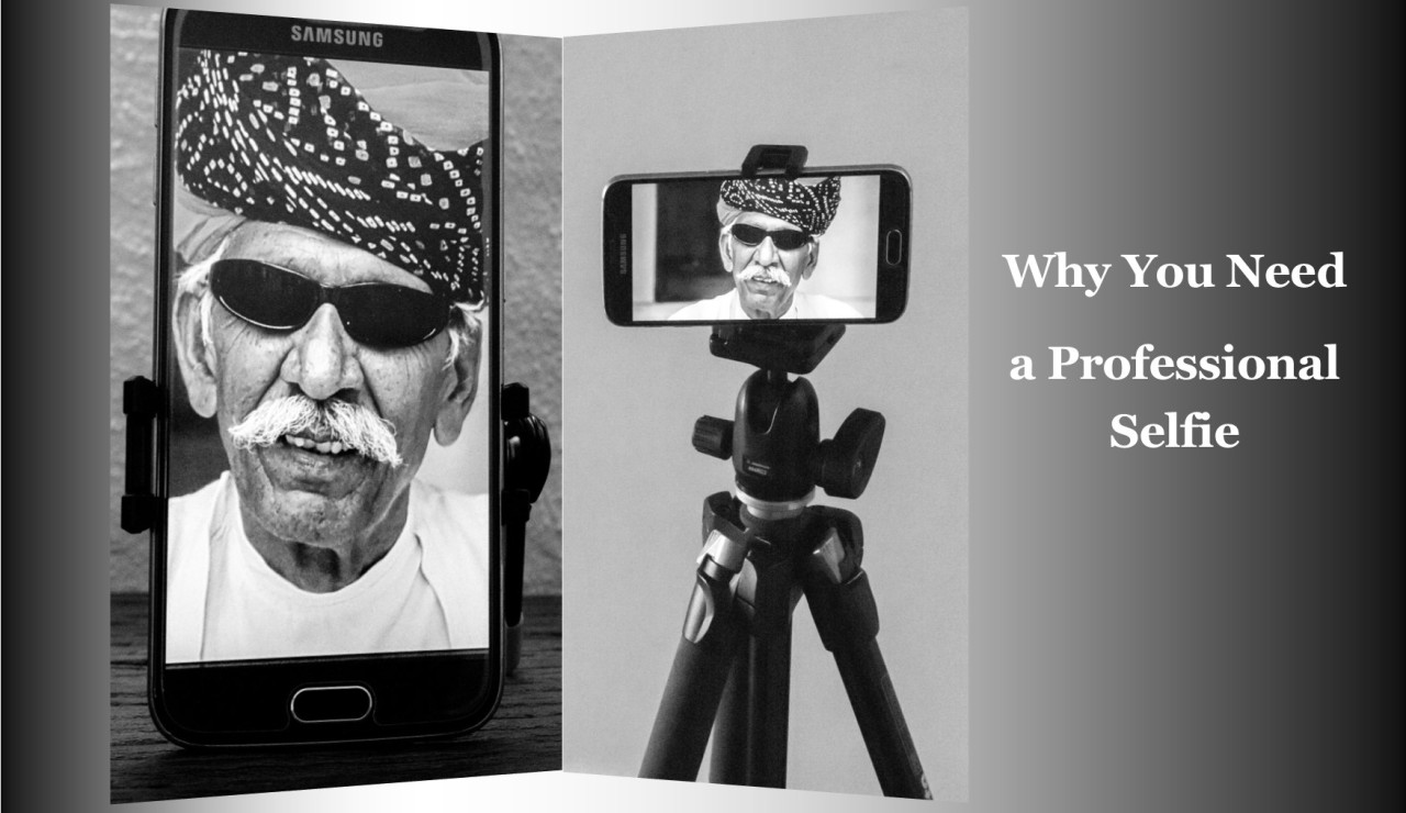 Why You Need a Professional Selfie.