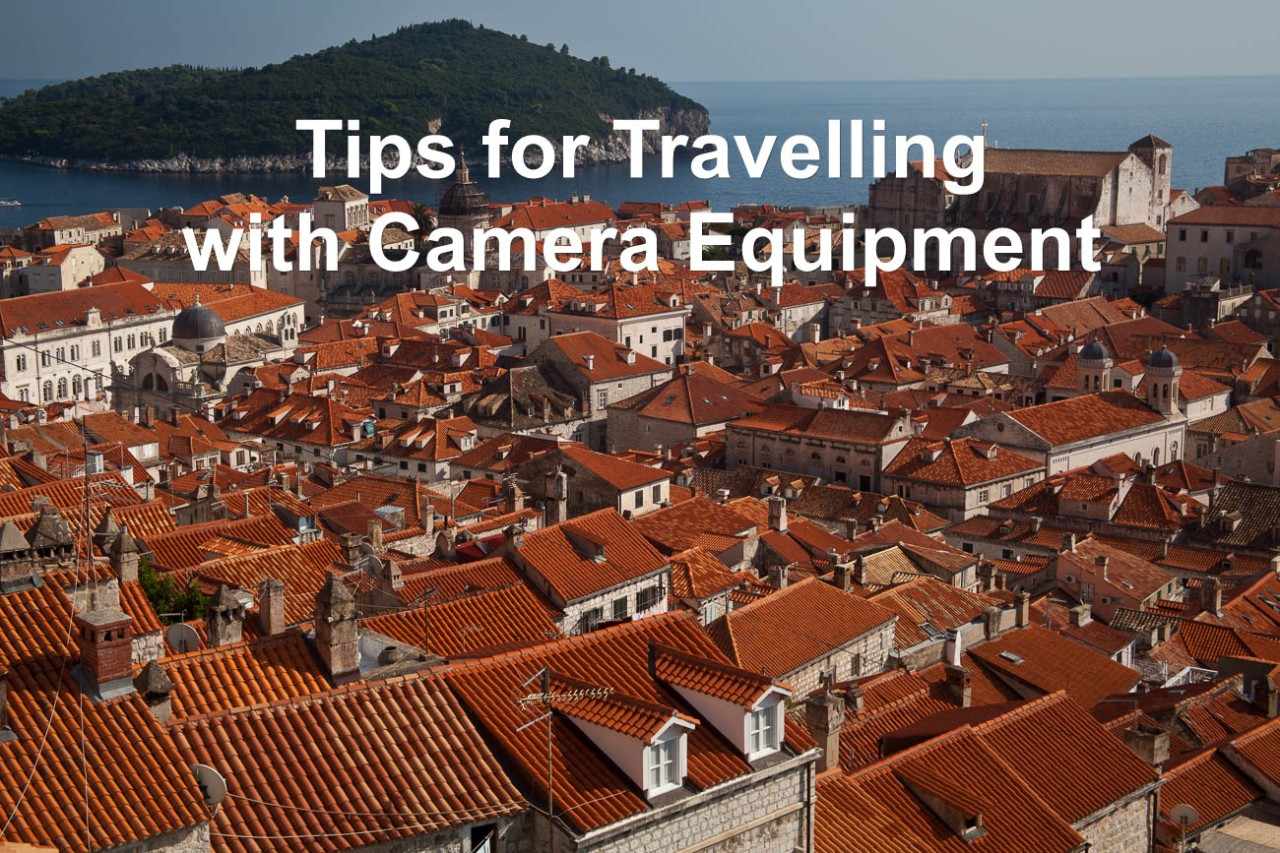 Tips for travelling with Camera Equipment