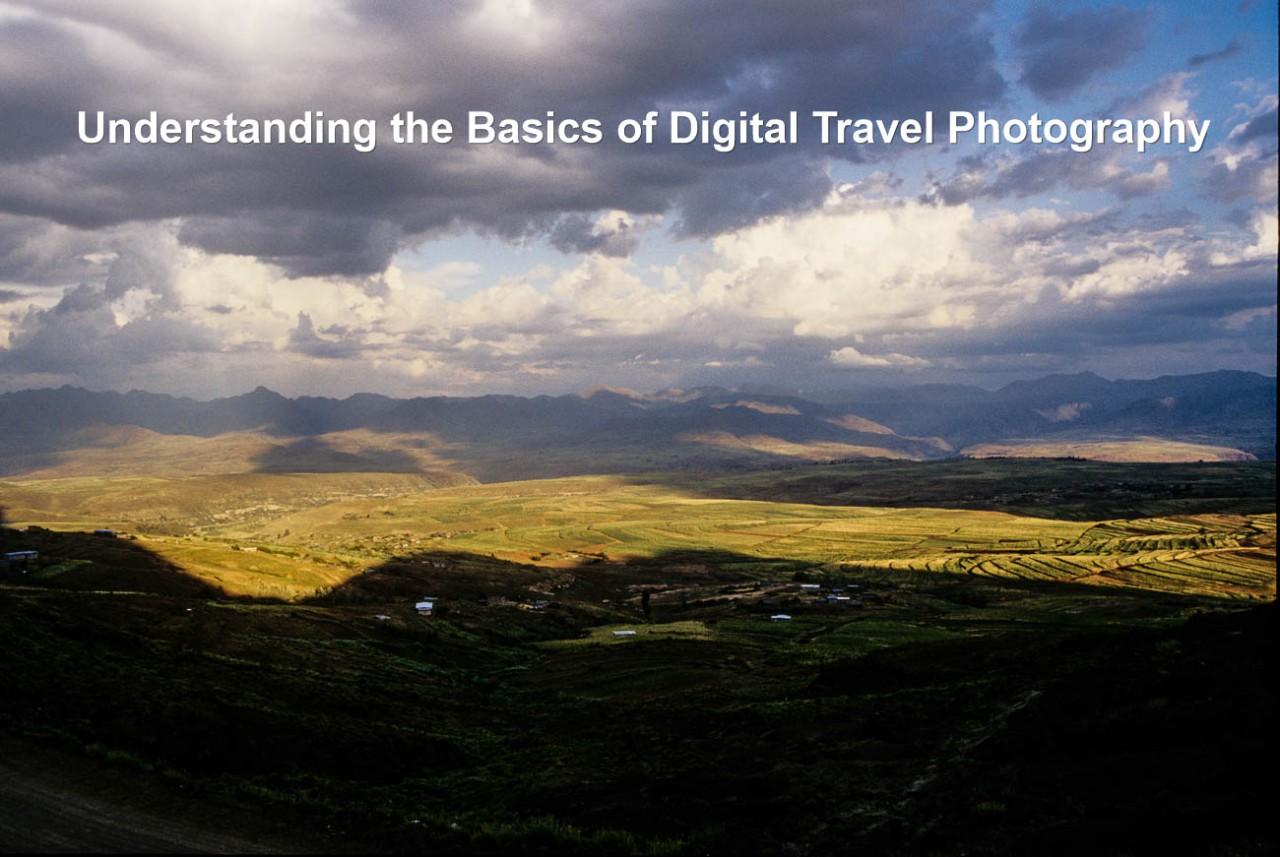 Understanding the Basics of Digital TravelPhotography